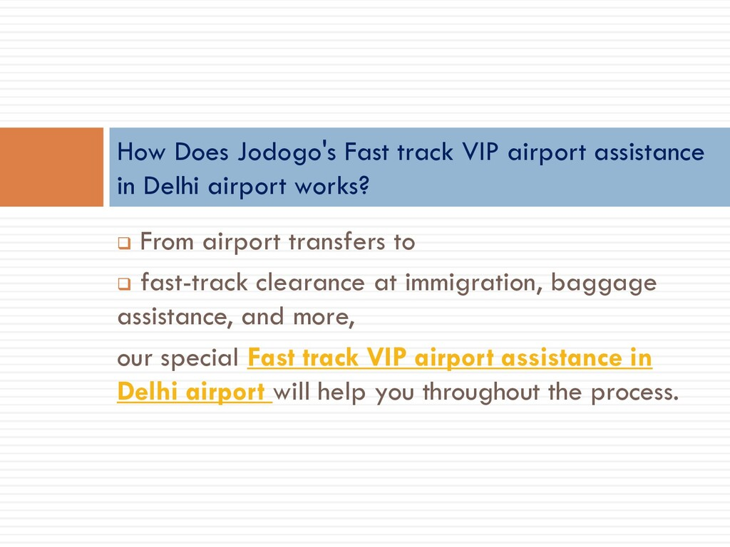 ❑ From airport transfers to ❑ fast-track cleara...