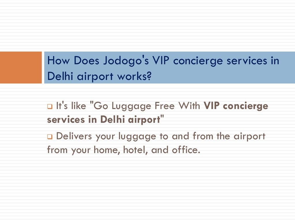 """❑ It's like """"Go Luggage Free With VIP concierge..."""