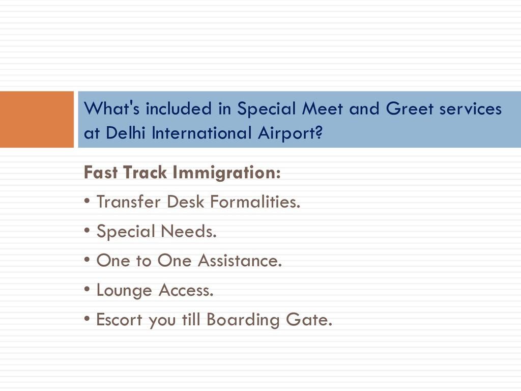 Fast Track Immigration: • Transfer Desk Formali...
