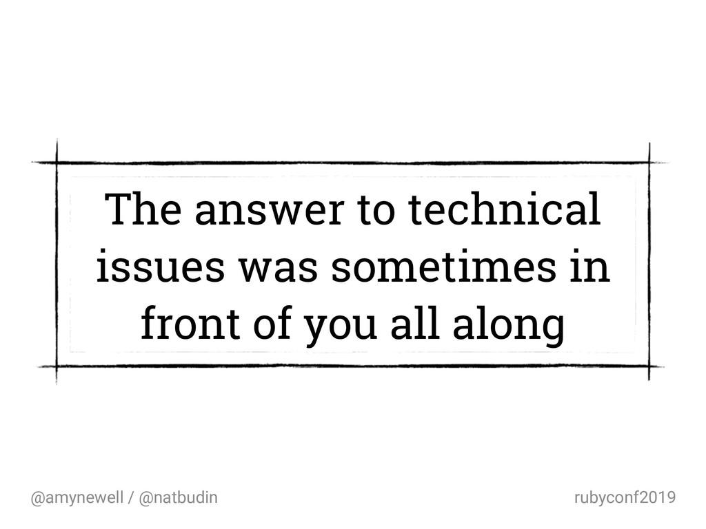 @amynewell / @natbudin rubyconf2019 The answer ...
