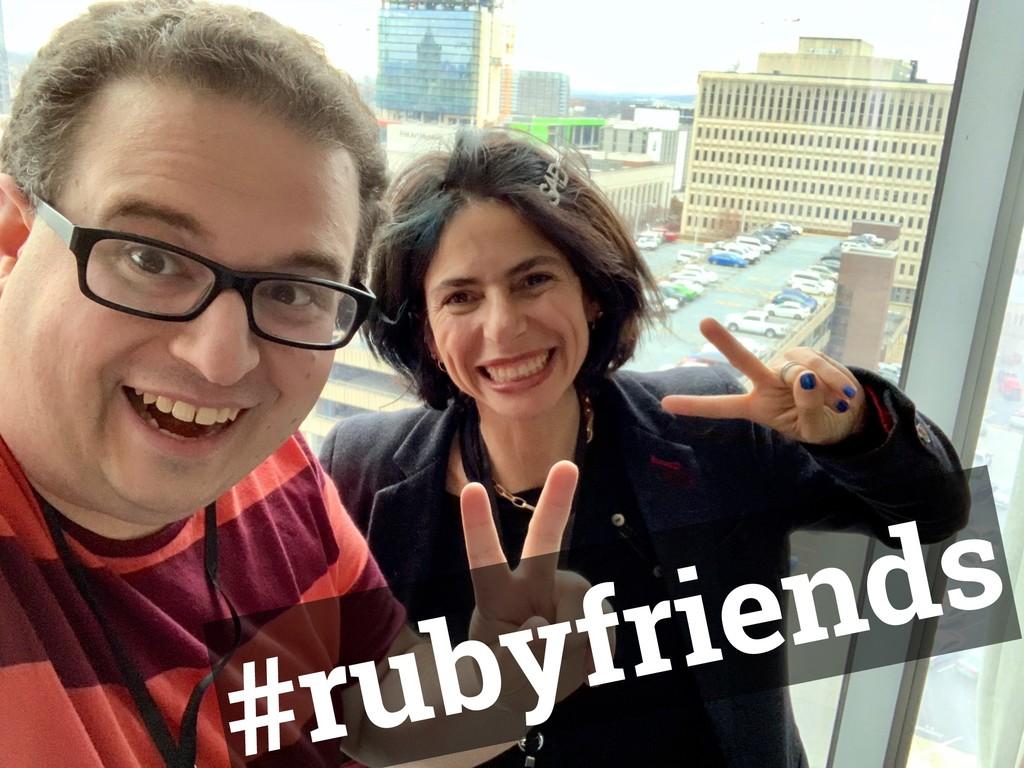 @amynewell / @natbudin rubyconf2019 #rubyfriends