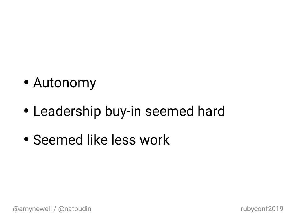 @amynewell / @natbudin rubyconf2019 • Autonomy ...