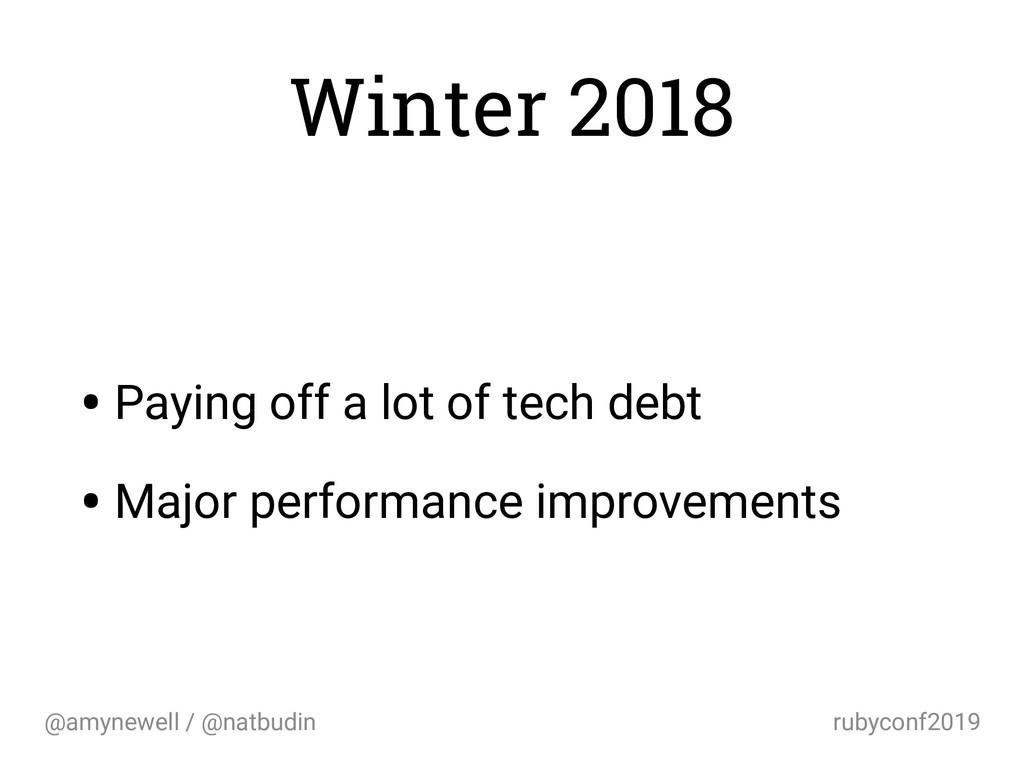 @amynewell / @natbudin rubyconf2019 Winter 2018...