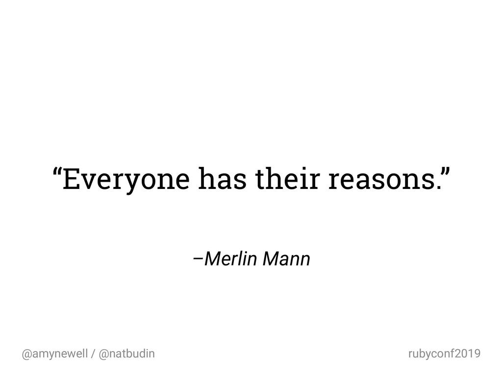 @amynewell / @natbudin rubyconf2019 –Merlin Man...