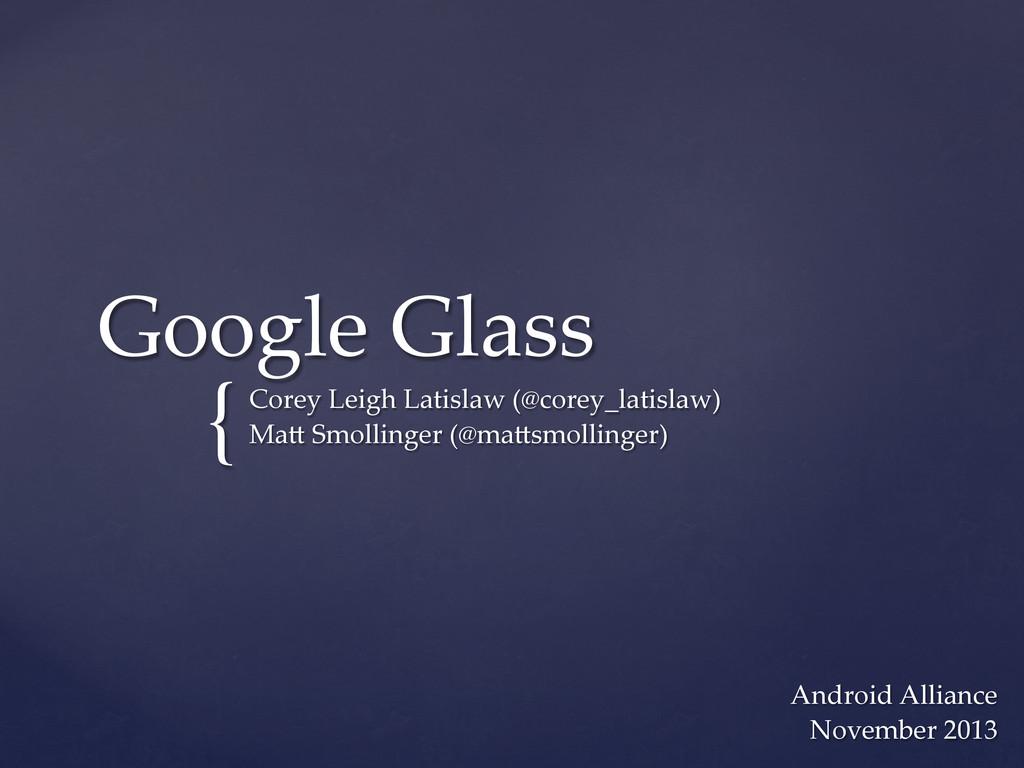 { Google Glass Corey Leigh Latislaw (@c...