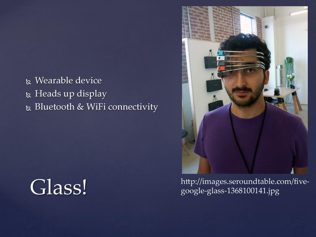 Ñ Wearable device Ñ Heads up display...