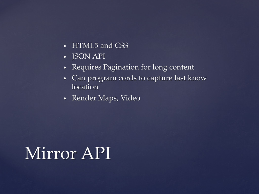 • HTML5 and CSS • JSON API • Requires...