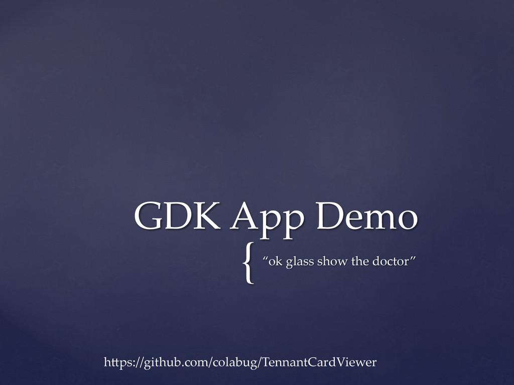 "{ ""ok glass show the doctor"" GDK App ..."