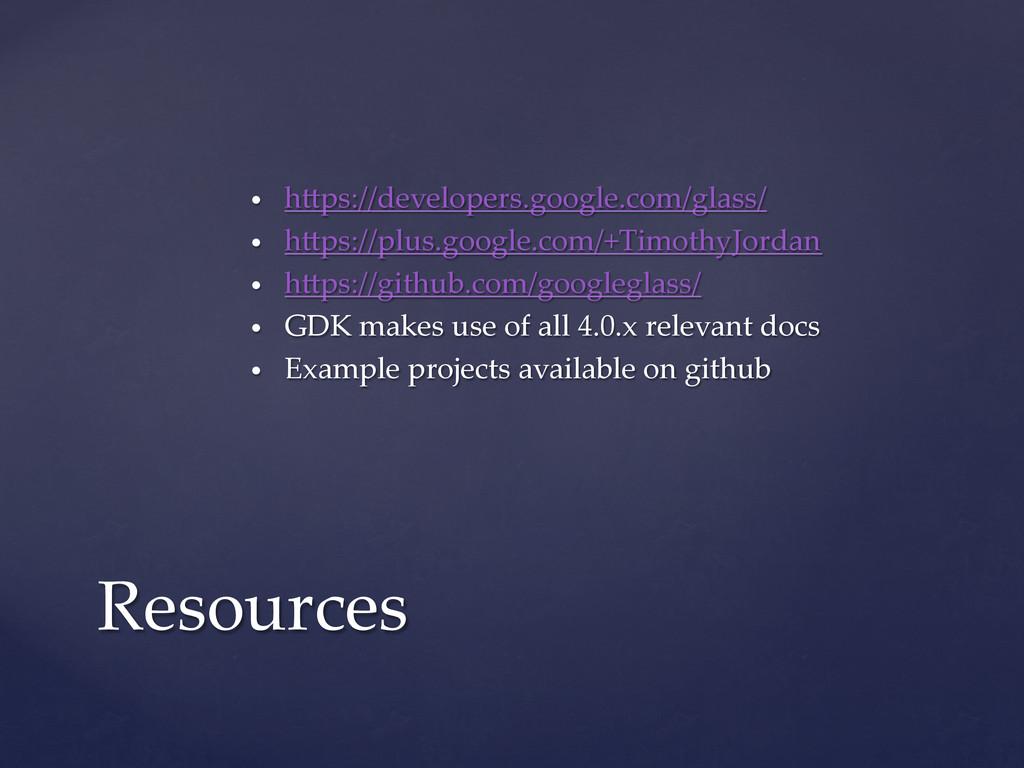 • h9ps://developers.google.com/glass/ • h9p...