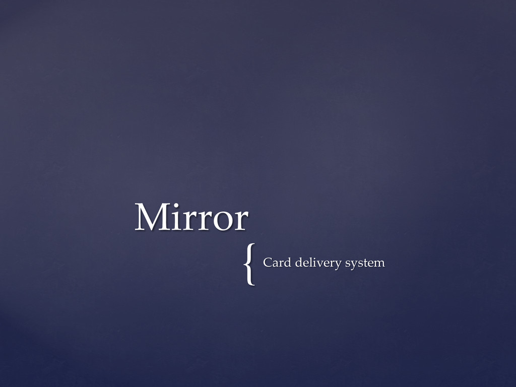 { Card delivery system Mirror