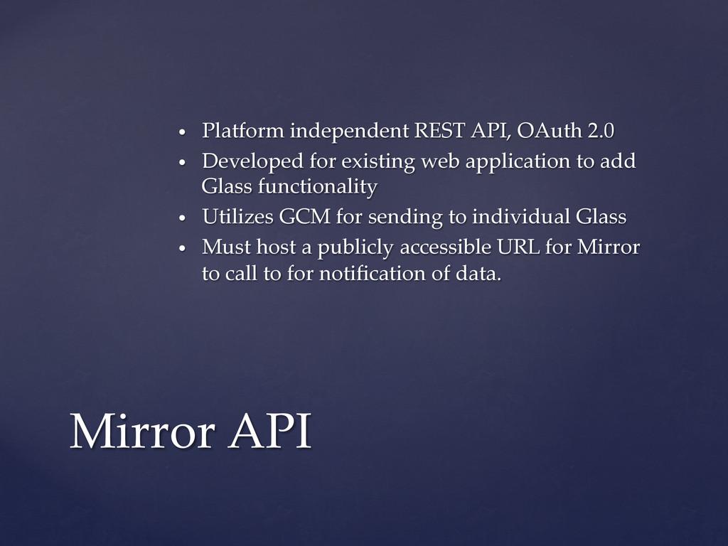 • Platform independent REST API, OAuth 2....