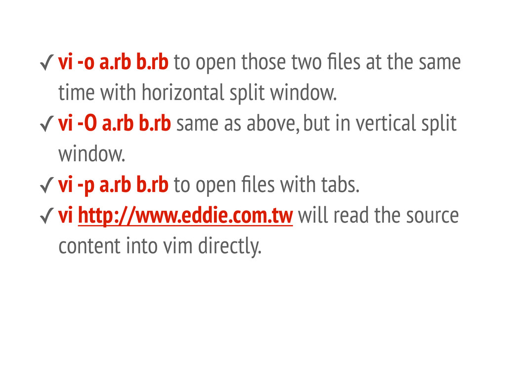 ✓vi -o a.rb b.rb to open those two files at the ...