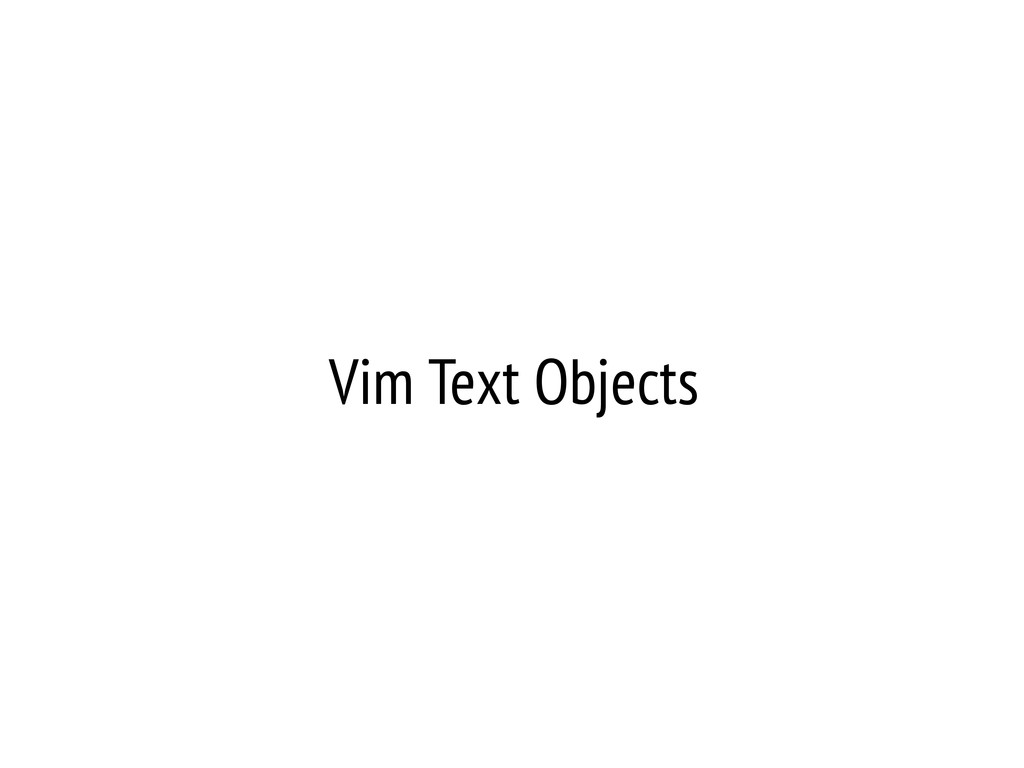Vim Text Objects