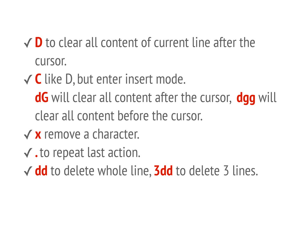 ✓D to clear all content of current line after t...