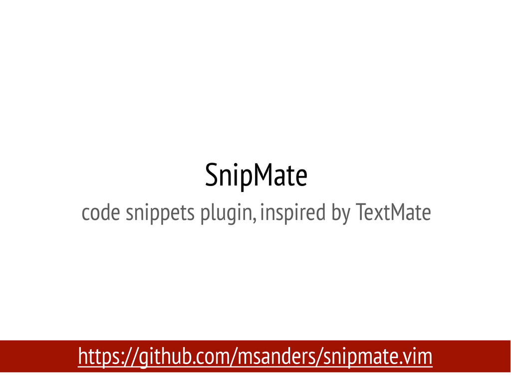 SnipMate code snippets plugin, inspired by Text...