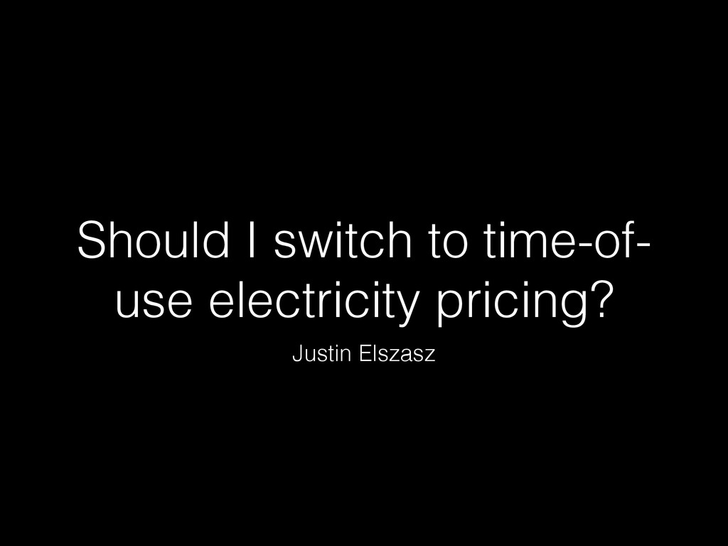 Should I switch to time-of- use electricity pri...