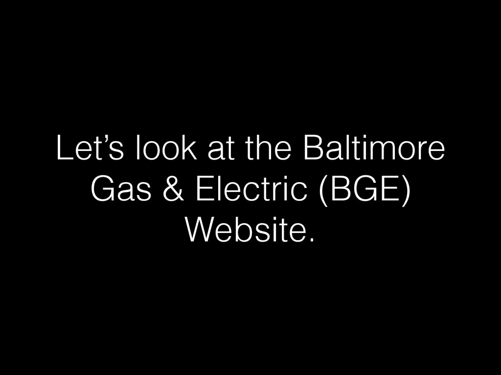 Let's look at the Baltimore Gas & Electric (BGE...