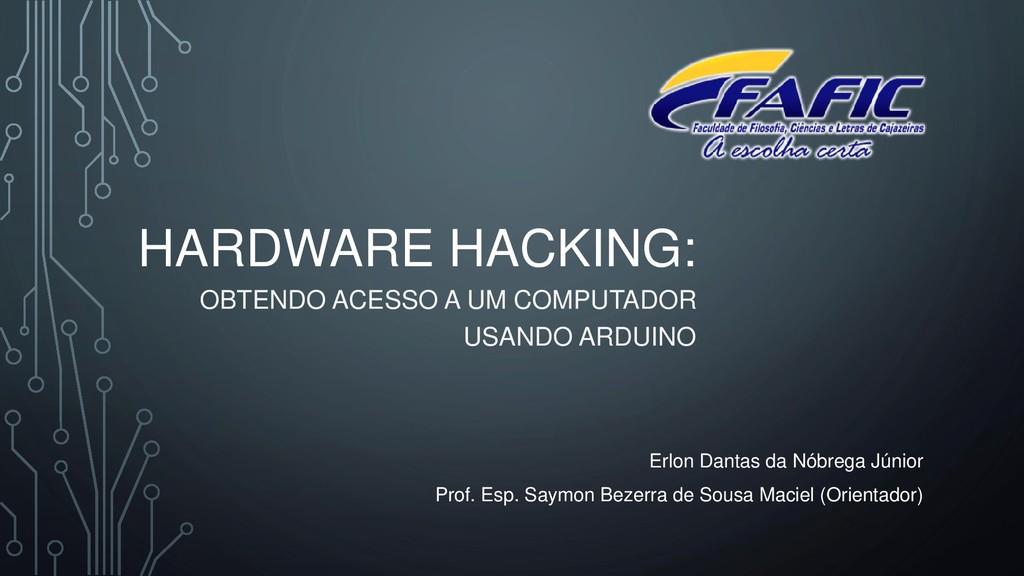 HARDWARE HACKING: OBTENDO ACESSO A UM COMPUTADO...