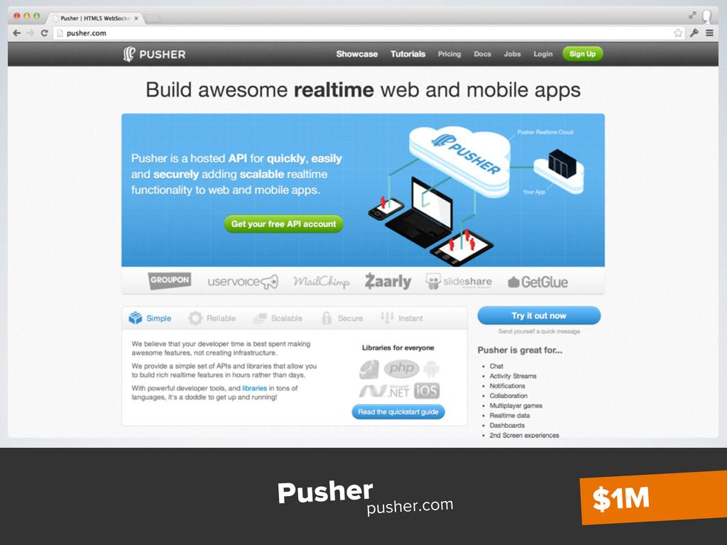 Pusher pusher.com $1M