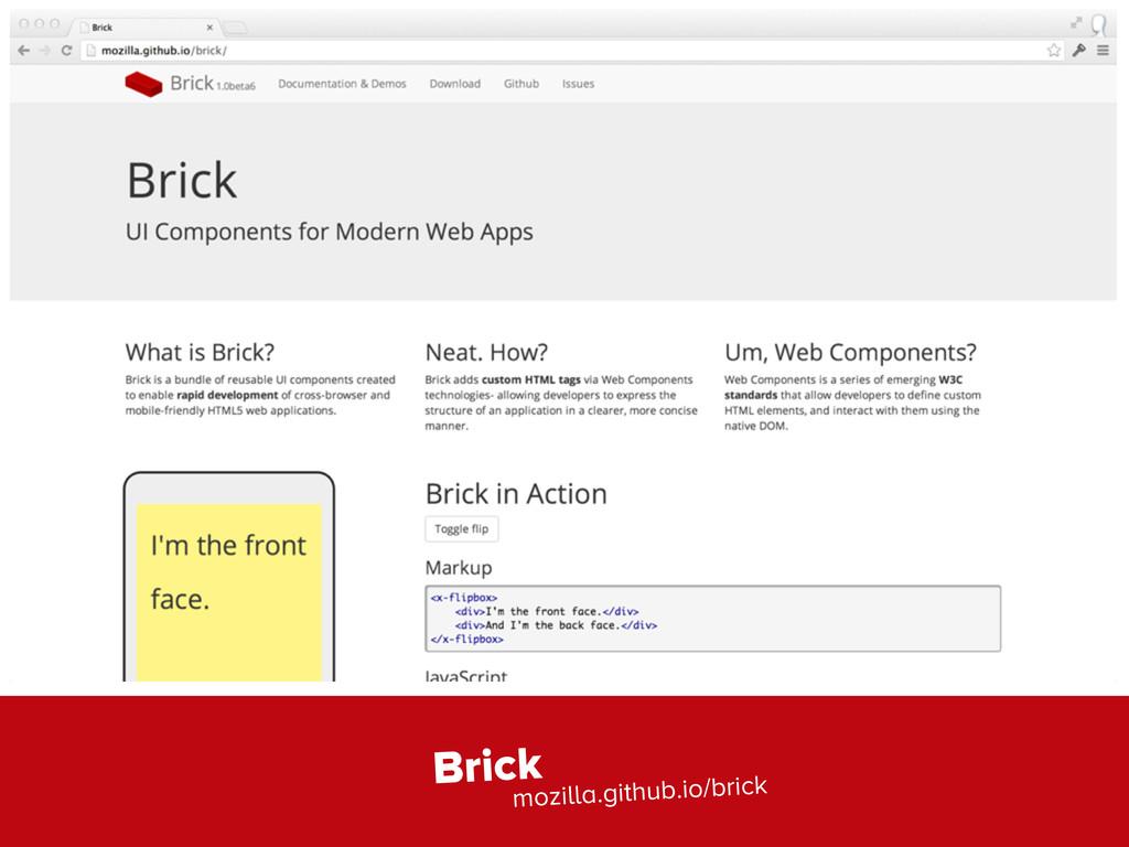 Brick mozilla.github.io/brick