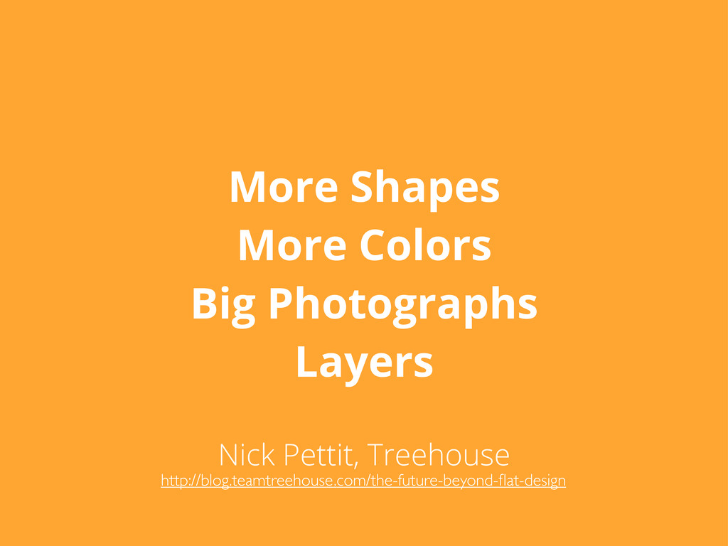 More Shapes More Colors Big Photographs Layers ...