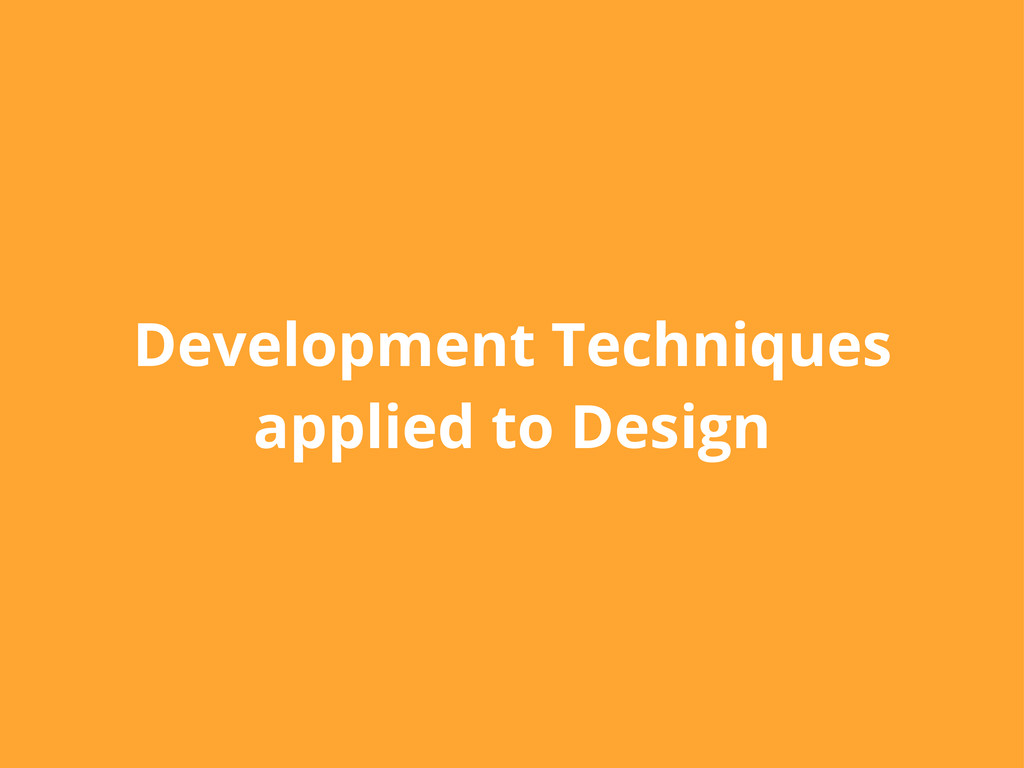 Development Techniques applied to Design