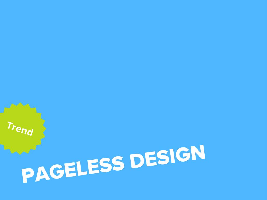 PAGELESS DESIGN Trend