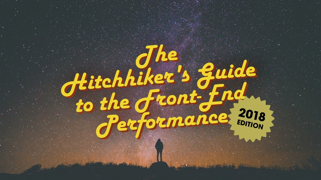 The Hitchhiker's Guide to the Front-End Perform...