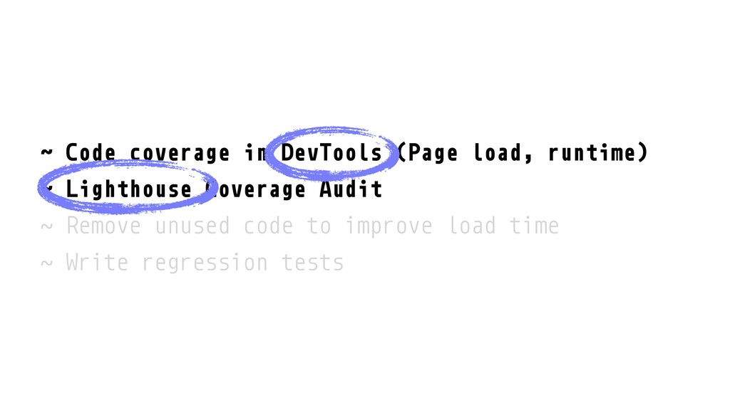 ˜ Code coverage in DevTools (Page load, runtime...