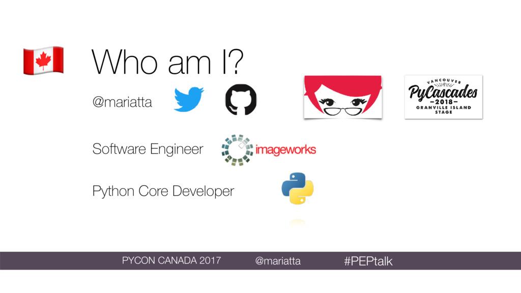 Who am I? @mariatta Software Engineer Python Co...