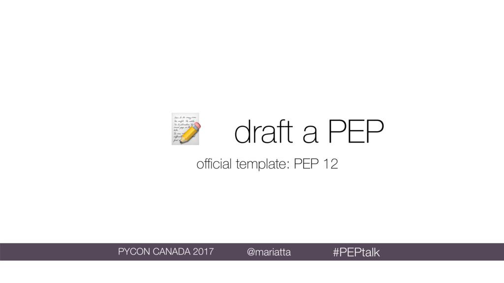 draft a PEP official template: PEP 12 @mariatta ...