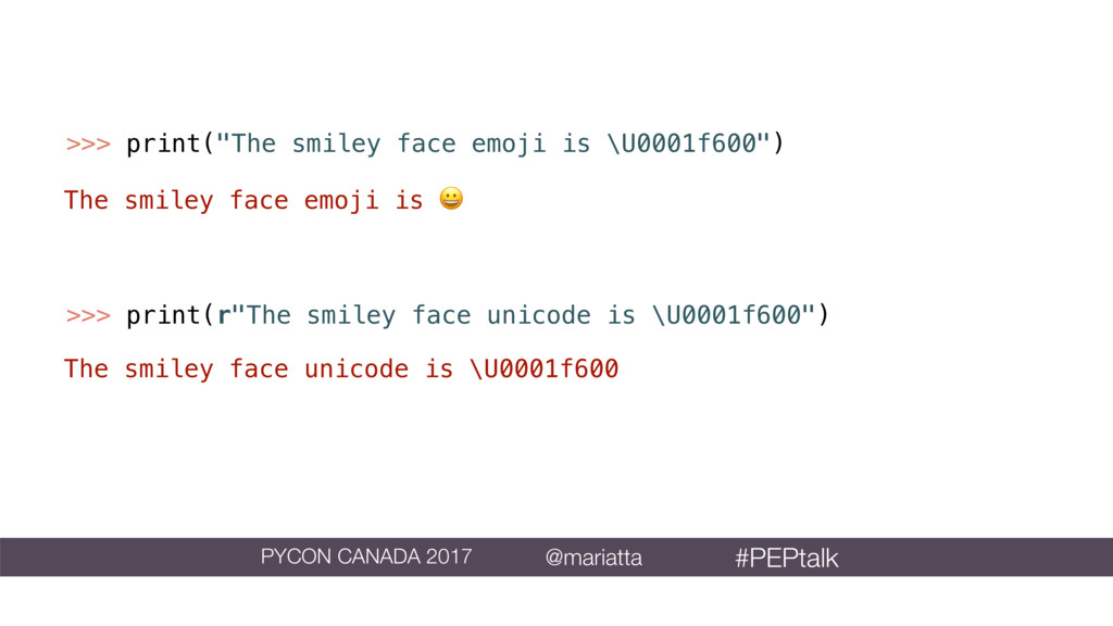 ">>> print(""The smiley face emoji is \U0001f600""..."