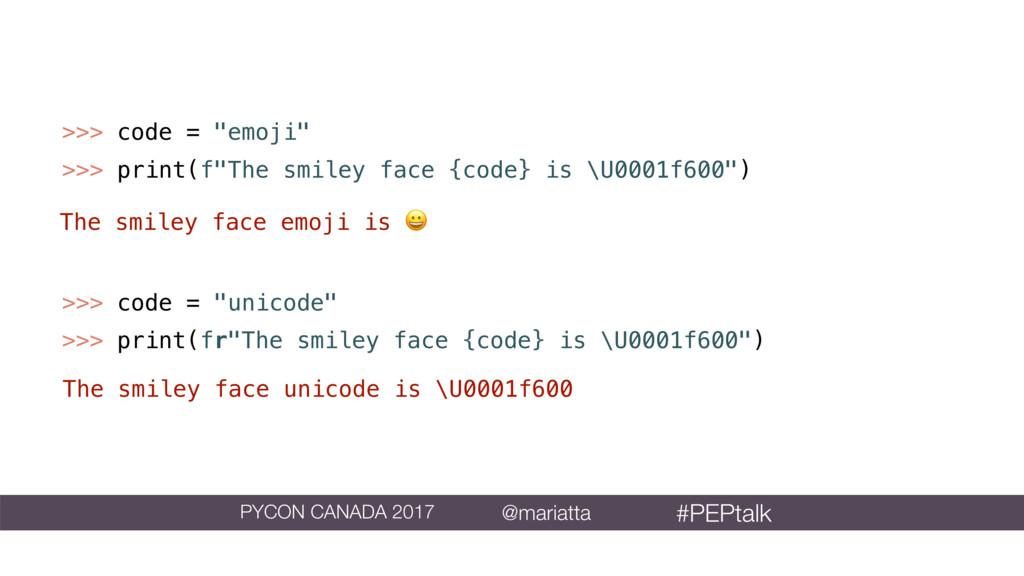 ">>> code = ""emoji"" >>> print(f""The smiley face ..."