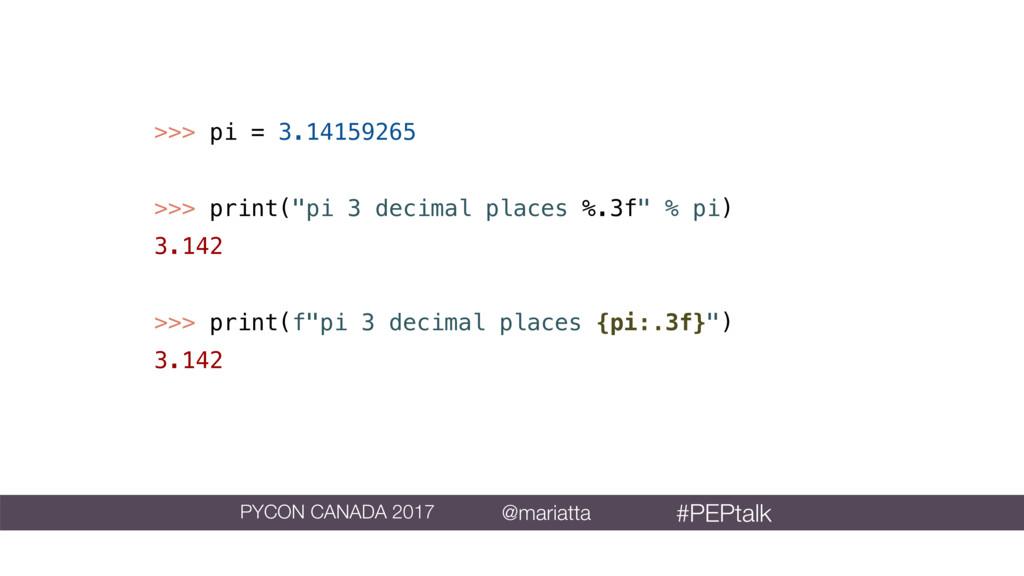 """>>> pi = 3.14159265 >>> print(""""pi 3 decimal pla..."""