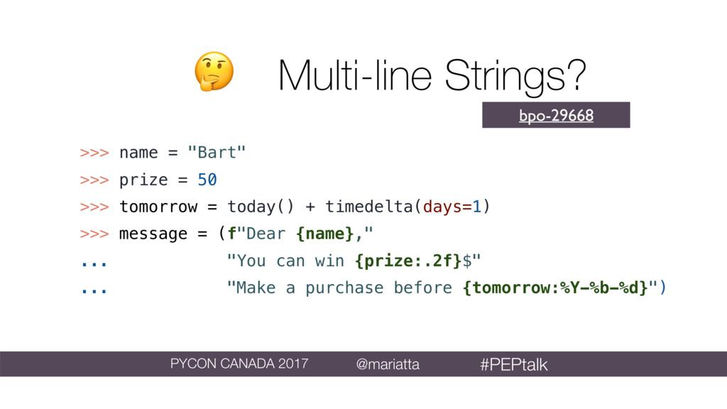 """Multi-line Strings? bpo-29668 >>> name = """"Bart..."""