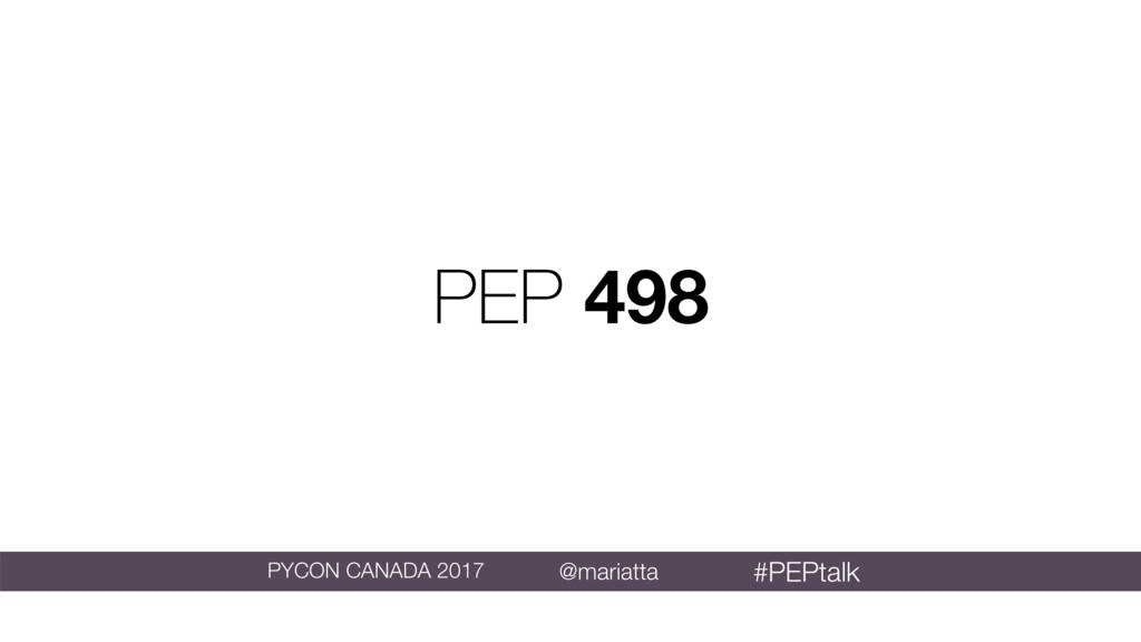 PEP 498 @mariatta PYCON CANADA 2017 #PEPtalk
