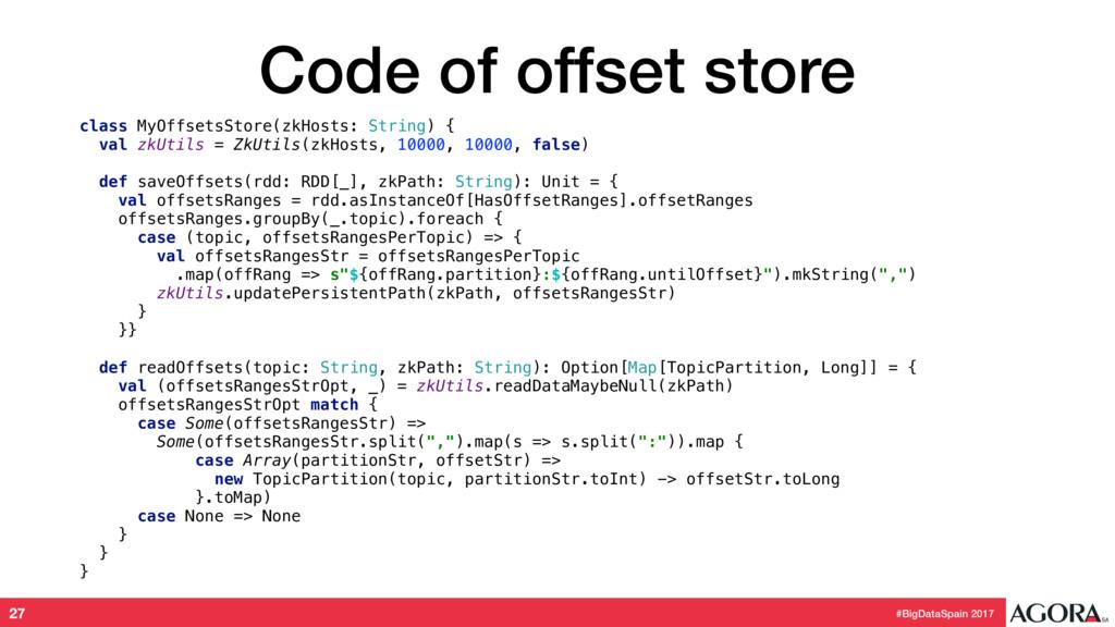 #BigDataSpain 2017 Code of offset store class M...