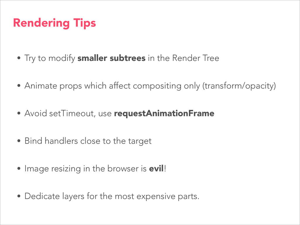 • Try to modify smaller subtrees in the Render ...