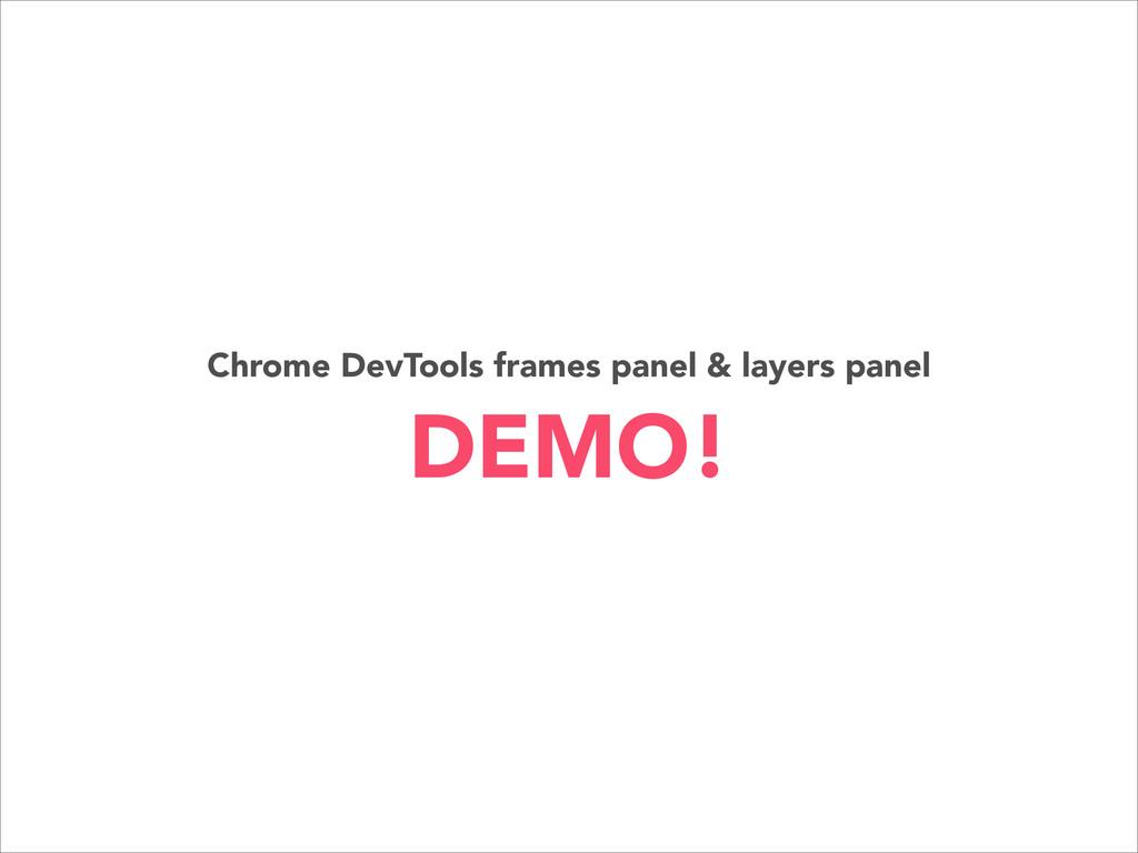 Chrome DevTools frames panel & layers panel DEM...