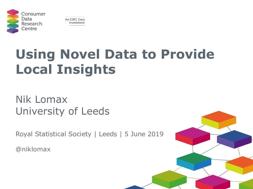 Using Novel Data to Provide Local Insights Nik ...