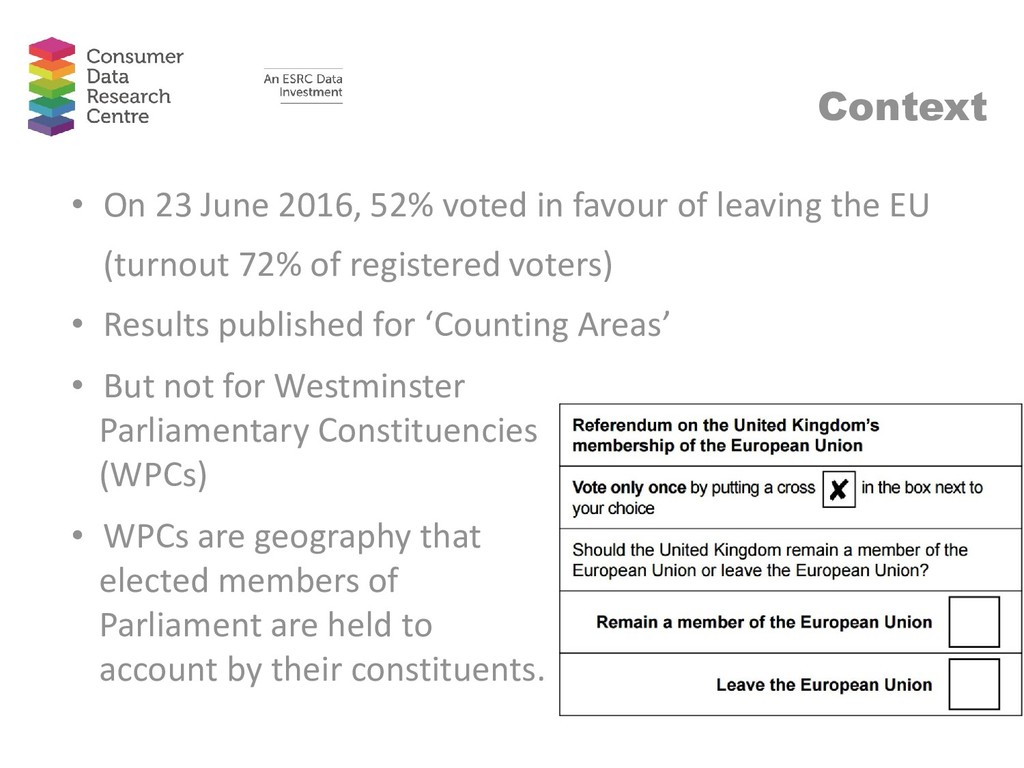 Context • On 23 June 2016, 52% voted in favour ...