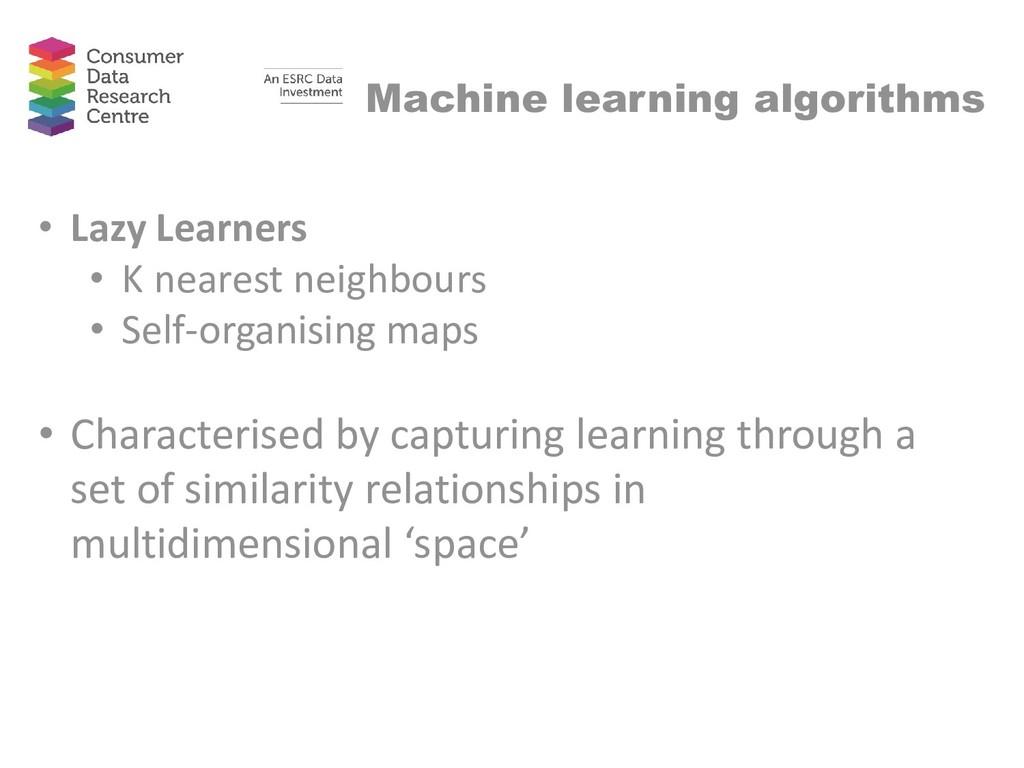 Machine learning algorithms • Lazy Learners • K...