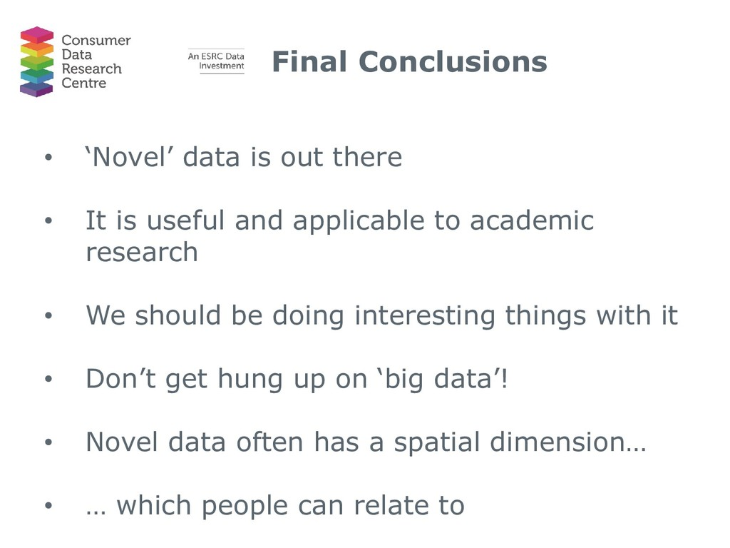 Final Conclusions • 'Novel' data is out there •...