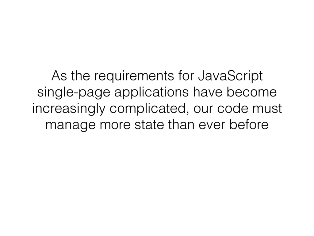 As the requirements for JavaScript single-page ...