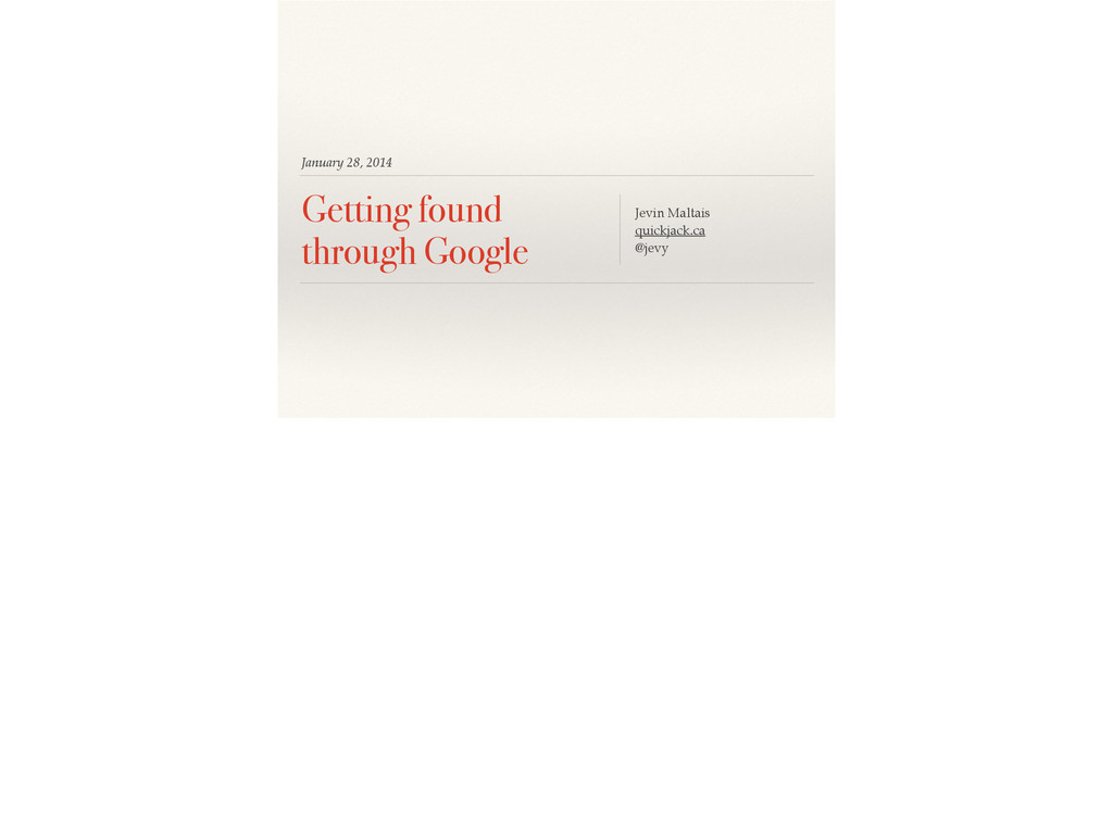 January 28, 2014 Getting found through Google J...