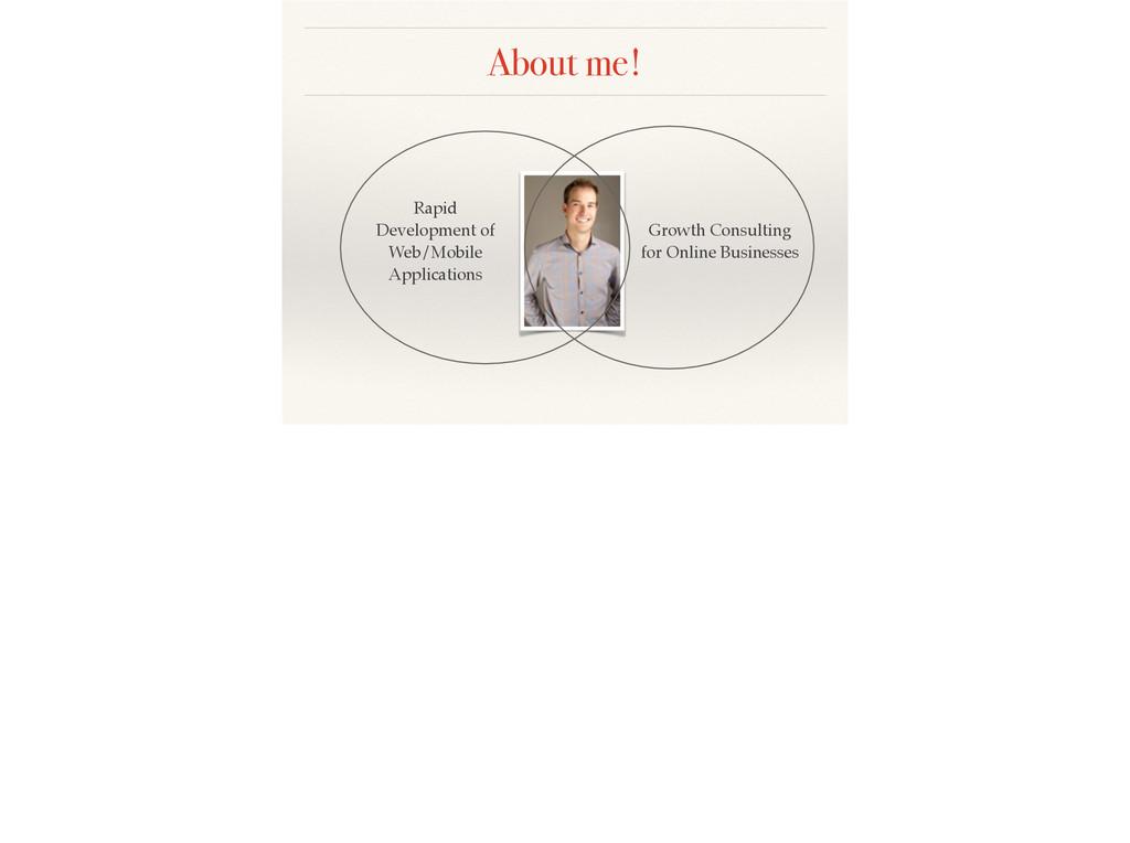 About me! Rapid Development of Web/Mobile Appli...
