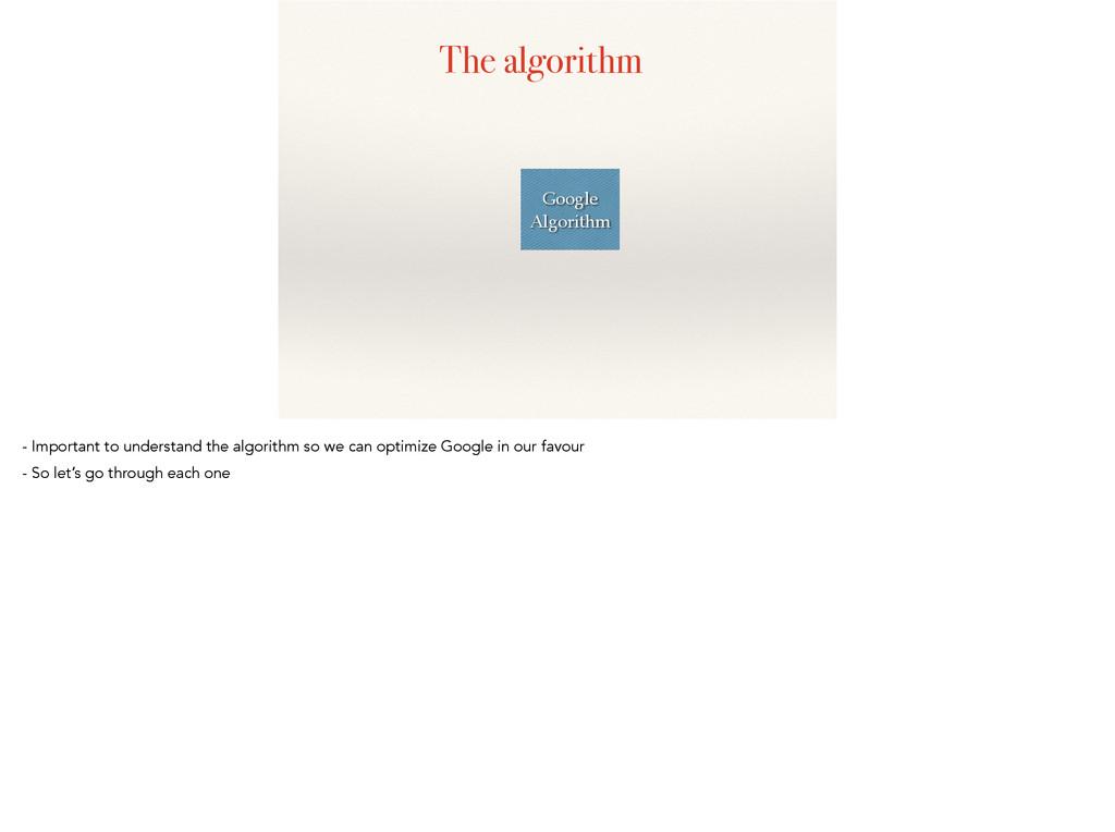 The algorithm Google Algorithm - Important to u...