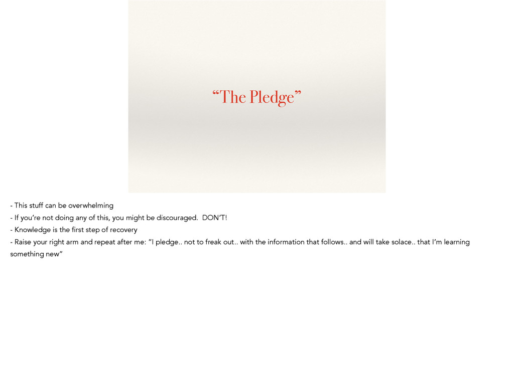 """""""The Pledge"""" - This stuff can be overwhelming -..."""
