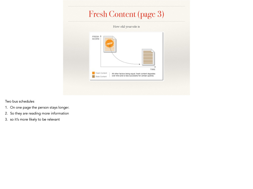 Fresh Content (page 3) How old your site is Two...