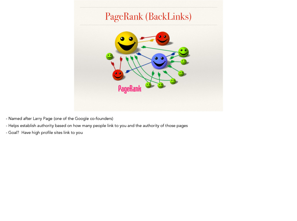 PageRank (BackLinks) - Named after Larry Page (...